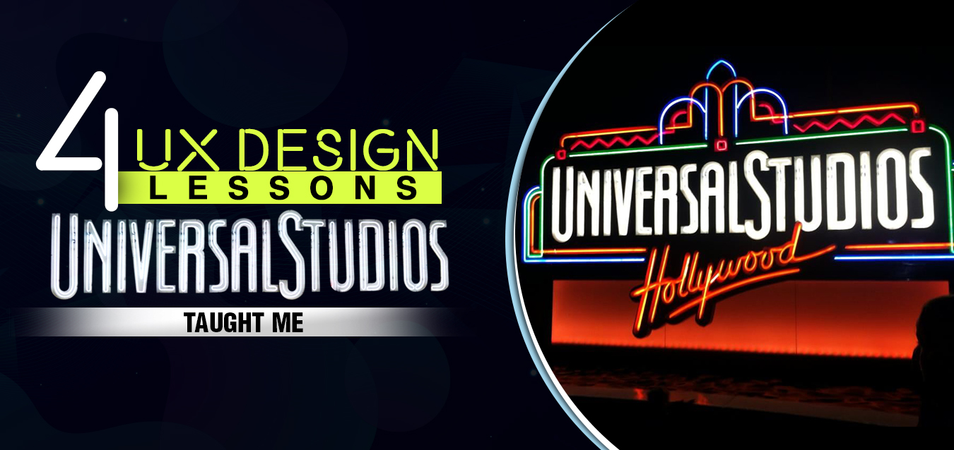 4 UX Design lessons Universal Studios taught me