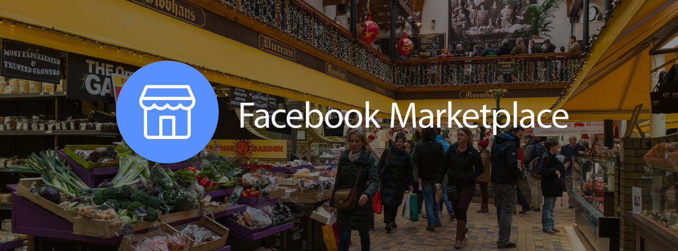 What is Facebook Marketplace & Its Significance Among Modern Day Marketers