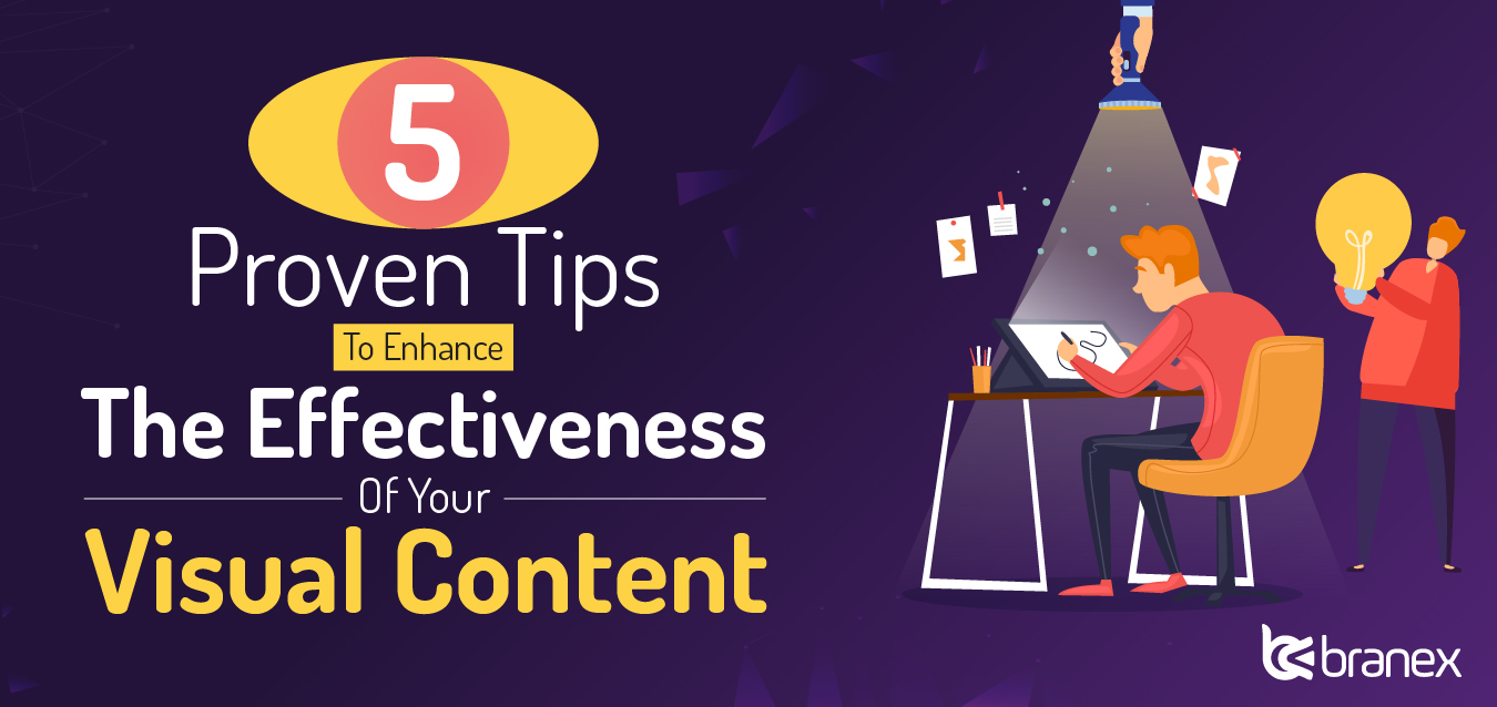 5 Proven Tips To Enhance The Effectiveness Of Your Visual Content – Infographics